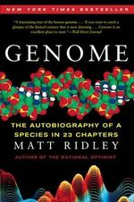 Genome : The Autobiography of a Species in 23 Chapters - Matt Ridley