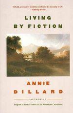 Living by Fiction - Annie Dillard