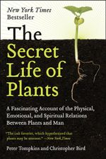 The Secret Life of Plants - Peter Tompkins