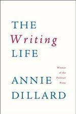 The Writing Life - Annie Dillard