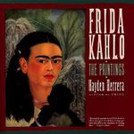 Frida Kahlo : The Paintings - Hayden Herrera