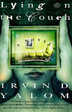 Lying on the Couch : A Novel - Irvin D. Yalom