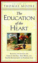 The Education of the Heart : Readings and Sources from Care of the Soul, Soul Mates - Thomas Moore