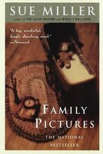 Family Pictures : A Novel - Sue Miller