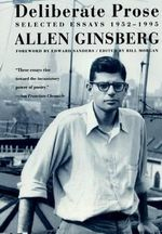 Deliberate Prose : Selected Essays, 1952-1995 - Allen Ginsberg