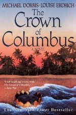 The Crown of Columbus : Traveling Through the Land of My Ancestors - Louise Erdrich