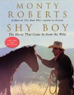 Shy Boy : The Horse That Came in from the Wild - Monty Roberts
