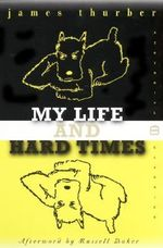My Life and Hard Times : Perennial Classics (Paperback) - James Thurber