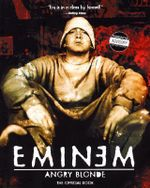 Angry Blonde : The Official Book - Eminem