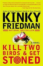 Kill Two Birds & Get Stoned - Kinky Friedman