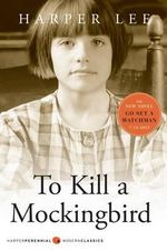 To Kill a Mockingbird : Harperperennial Modern Classics - Harper Lee