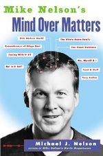 Mike Nelson's Mind over Matters - Mike Nelson