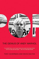 Pop : The Genius of Andy Warhol - Tony Scherman
