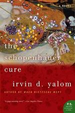 The Schopenhauer Cure : A Novel - Irvin D Yalom