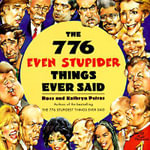 The 776 Even Stupider Things Ever Said - Ross Petras