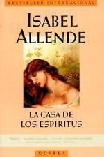 La Casa de Los Espiritus - Isabel Allende