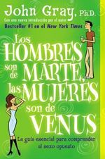 Hombres Son de Marte, Las Mujeres Son de Venus, Los - John Gray
