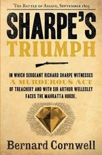 Sharpe's Triumph : Richard Sharpe and the Battle of Assaye September 1803 (Book 2) - Bernard Cornwell
