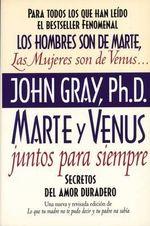 Marte y Venus Juntos Para Siempre : Secretos del Amor Duradero :  Secretos del Amor Duradero - John Gray