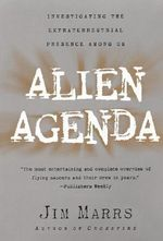 Alien Agenda : Investigating the Extraterrestrial Presence among Us - Jim Marrs