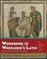 Wheelock's Latin : Workbook - Paul T. Comeau