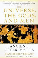 Universe the Gods and Men Tpb : Ancient Greek Myths - Jean-Pierre Vernant