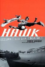 Hawk : Occupation: Skateboarder - Tony Hawk