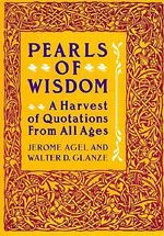 Pearls of Wisdom : A Harvest of Quotations from All Ages