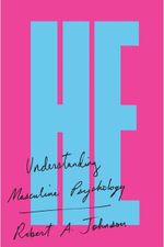 He : Understanding Masculine Psychology - Robert A. Johnson