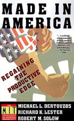 Made in America : Regaining the Productive Edge - Michael L. Dertouzos