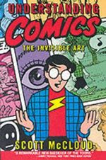 Understanding Comics : The Invisible Art - Scott McCloud