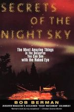 Secrets of the Night Sky : The Most Amazing Things in the Universe You Can See with the Naked Eye - Bob Berman