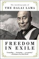 Freedom in Exile : The Autobiography of the Dalai Lama - His Holiness The Dalai Lama