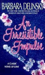 An Irresistible Impulse - Barbara Delinsky