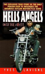 Hells Angels : Into the Abyss - Yves Lavigne