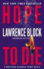 Hope to Die : Matthew Scudder Mysteries (Paperback) - Lawrence Block