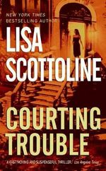 Courting Trouble - Lisa Scottoline