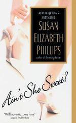 Ain't She Sweet? : Avon Romance - Susan Elizabeth Phillips