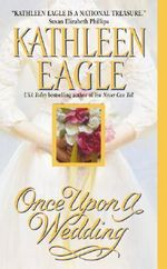 Once upon a Wedding - Kathleen Eagle