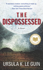 The Dispossessed : an Ambiguous Utopia - Ursula K. Le Guin