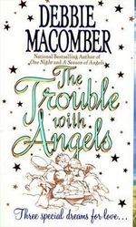 The Trouble with Angels : Harper Monogram - Debbie Macomber