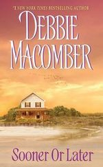 Sooner or Later - Debbie Macomber