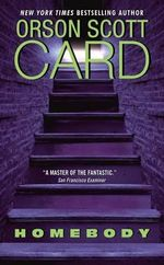Homebody : A Novel - Orson Scott Card
