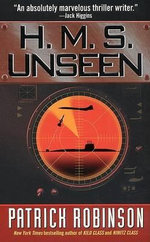 H.M.S. Unseen - Patrick Robinson