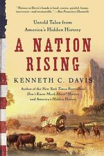 A Nation Rising : Untold Tales from America's Hidden History - Kenneth C Davis