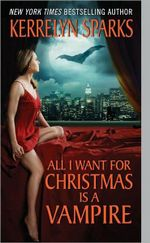 All I Want for Christmas is a Vampire : Love at Stake Series : Book 5 - Kerrelyn Sparks