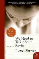 We Need to Talk about Kevin - Lionel Shriver