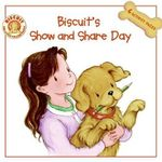 Biscuit's Show and Share Day - Alyssa Satin Capucilli