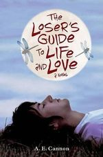 The Loser's Guide to Life and Love - A E Cannon