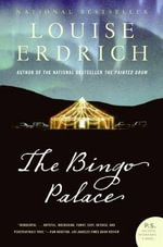The Bingo Palace - Louise Erdrich